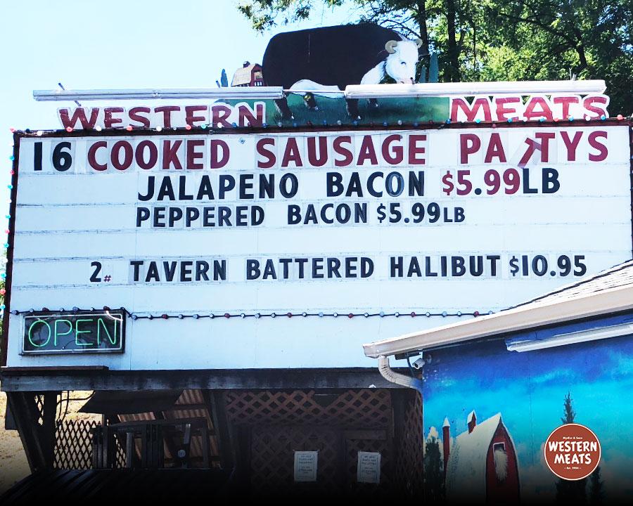 July 11 Billboard - 16 Cooked Sausage Pattys, Jalapeño bacon $5.99/lb Peppered Bacon 5.99/lb 2 Tavern Battered Halibut $10.95